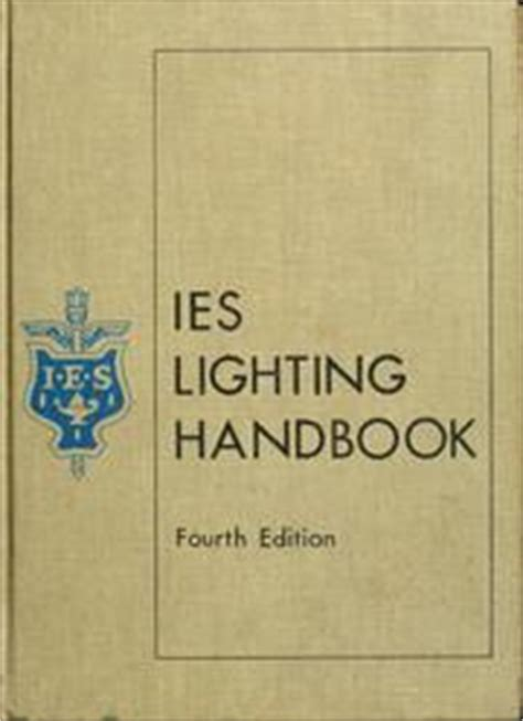 ies lighting handbook ies lighting handbook 1966 edition open library