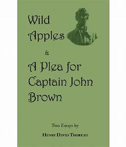 Wild Apples & a Plea for Captain John Brown - Two Classic ...