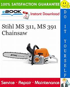 Stihl Ms 311  Ms 391 Chainsaw Service Repair Manual  U2013 Pdf