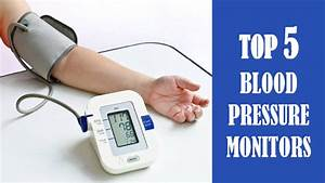 Top 5 Blood Pressure Monitors In 2018