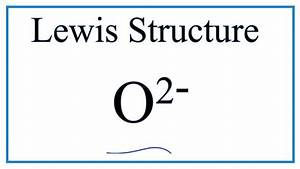 How To Draw The Lewis Dot Structure For O 2