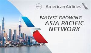 American Airlines has the fastest growing Asia Pacific ...