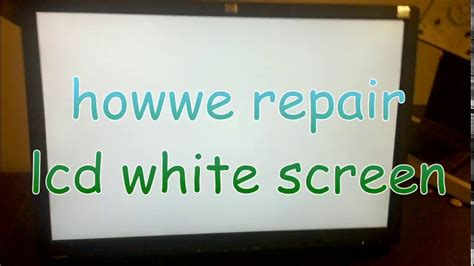repair lcd white screen easy method youtube