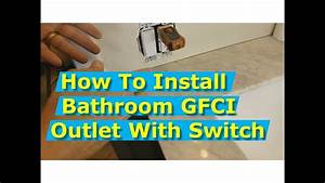 Diy How To Install Bathroom Gfci Outlets And Light Switch