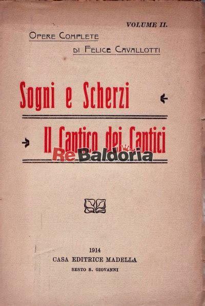 Libreria Cavallotti by Sogni E Scherzi Il Cantico Dei Cantici Felice