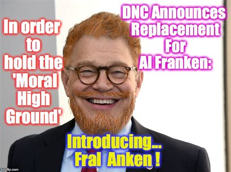 Al Franken Memes - it s either this or putting in a stooge unless he renegs on resignation imgflip