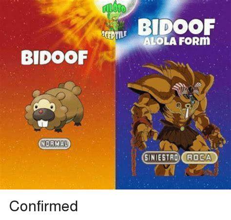 Bidoof Meme - bidoof normal bidoof scentile alola form siniestrocroca confirmed meme on sizzle