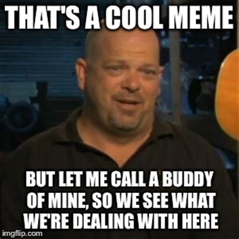 Pawn Star Meme - rick from pawn stars imgflip