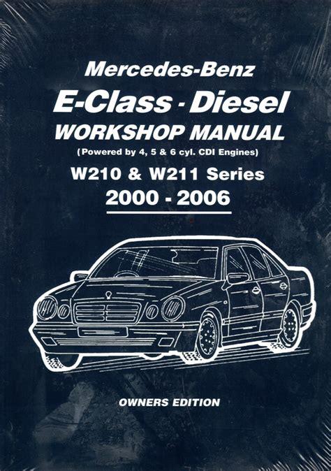 free car repair manuals 2006 mercedes benz e class engine control mercedes benz e class diesel w210 w211 series 2000 2006 workshop manual brooklands books ltd uk