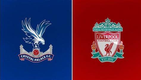 Crystal Palace vs Liverpool : Premier League TV channel ...