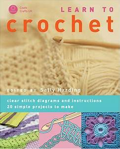 Learn To Crochet  Clear Stitch Diagrams And Instructions