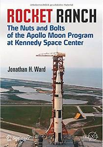 Rocket Ranch: The Nuts and Bolts of the Apollo Moon ...