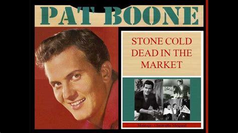 Stone Cold Dead In The Market