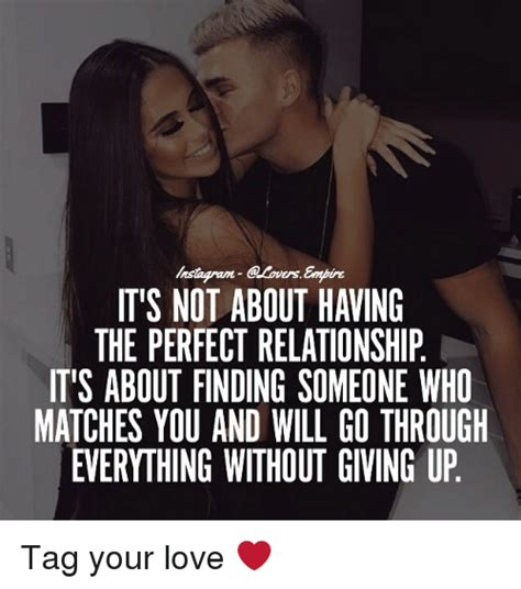 Perfect Relationship Meme - nstagran elovors empire it s not about having the perfect relationship it s about finding