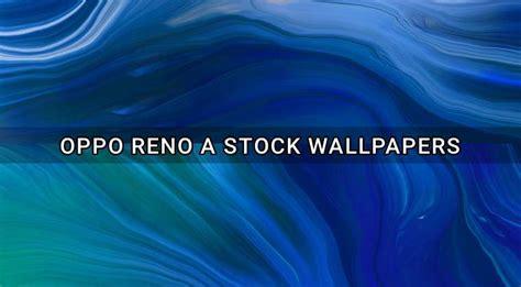 oppo reno  wallpapers full hd newtrickcom