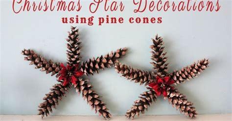 christmas star decorations using pine cones hometalk