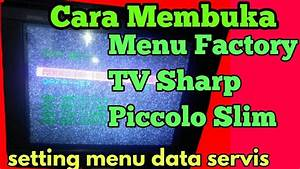 Factory Setting Tv Sharp Piccolo  Cara Membuka Dan