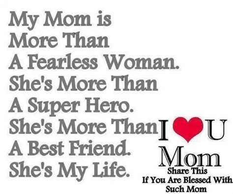 15 My Mom Is My Life I Love Her So Much And She Been