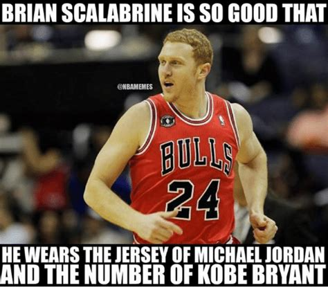 Brian Scalabrine Meme - brian scalabrine is so good that onbamemes he wearsthe jersey of michael jordan and the number