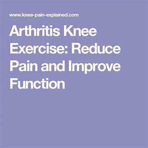 Arthritis Knee Exercise  Reduce Pain And Improve Function
