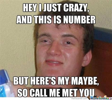 Call Me Maybe Meme - stoner stanley sings call me maybe by zach109 meme center