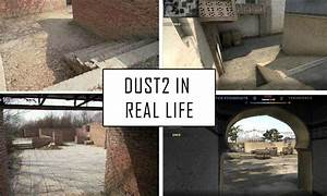 Pictures Of Dust2 Map In Real Life Appear Online Locates
