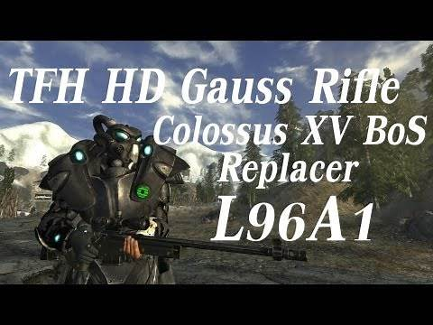 Fallout New Vegas Mods - L96A1/TFH HD Gauss Rifle/Colossus XV BOS Replacer