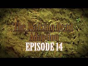 """""""The Walking Dead Adaption"""" - Episode 14: Prisoners of War"""