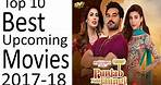 Top 10 Upcoming Pakistani Movies 2017-18 |New Release Films