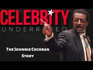 Celebrity Underrated - The Johnnie Cochran Story