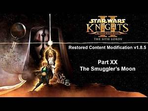 Let's Play: Star Wars: KotOR II [TSLRCM] - Part 20 - The Smuggler's Moon