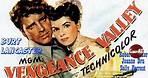Vengeance Valley (1951)   Full Movie   Burt Lancaster   Robert Walker   Joanne Dru   Richard Thorpe