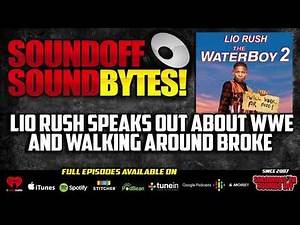 Lio Rush SPEAKS OUT About WWE And Walking Around Broke!