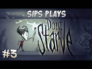 Sips Plays Don't Starve (Wilson) - Part 3 - A Case of the Crazies