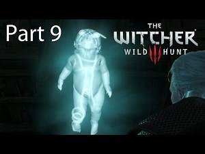 The Witcher 3 Walkthrough Part 9: Uh, Bloody Baron's Demonic Ghost Baby