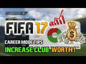 FIFA 17: HOW TO INCREASE CLUB WORTH ON CAREER MODE!