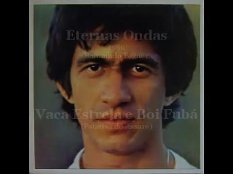Fagner - Vaca Estrela e Boi Fubá - Eternas Ondas - 1980