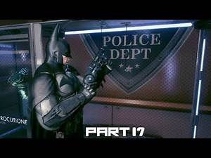 Batman Arkham Knight - Gameplay Walkthrough: Main Story - City Of Fear and Hush : Part 17 (PS4)