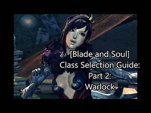 [Blade and Soul] Class Selection Guide Part 2: Warlock