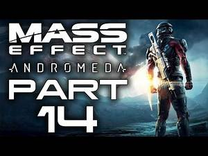 """Mass Effect: Andromeda - Let's Play - Part 14 - """"Forgotten Stars, A Dying Planet, A Lost Sister"""""""