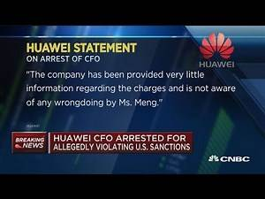 Huawei CFO arrested for allegedly violating US sanctions