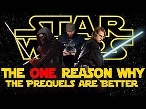 Star Wars Prequels OVER Disney Sequels and Here's Why...