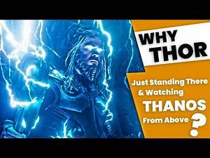 Why Thor Just Standing There & Watching Thanos From Above | Marvel Avengers | Supernatural