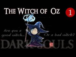 The Witch of Oz PART 1: Dark Souls Sorcerer Class Playthrough - INT Mage Twink Build