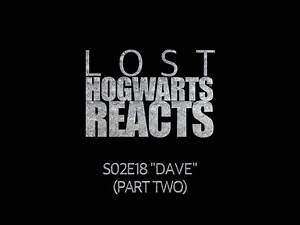 Hogwarts Reacts: LOST S02E18 - Dave (part two)