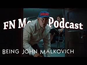 FN Podcast EP 21: Being John Malkovich