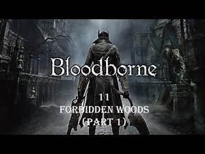 Bloodborne Platinum Trophy Guide 11 - Forbidden Woods (Part 1)
