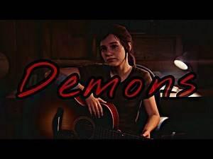 Ellie Tribute || Demons || The Last Of Us 2
