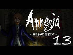 Amnesia - The Dark Descent (ft. Aevynne, Chiib, and Trish) [Part 13]