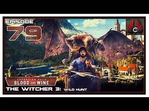 CohhCarnage Plays The Witcher 3: Blood And Wine - Episode 79